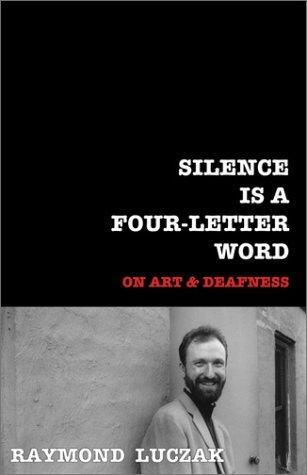 Silence is a Four-Letter Word by Raymond Luczak