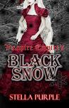 Black Snow (Vampire Empire, #3)