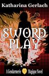 Swordplay (Gendarmerie Magique #1)