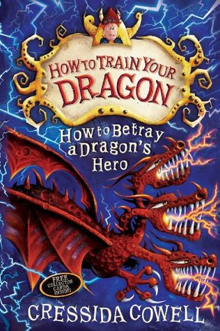 How To Train Your Dragon: How to Betray a Dragons Hero(How to Train Your Dragon 11)
