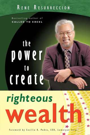 The Power to Create Righteous Wealth