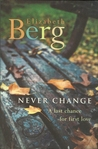 Never Change by Elizabeth Berg