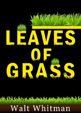 Leaves of Grass - [A poetry collection by the American poet Walt Whitman] [Annotated & illustrated] [Free Audio Links]