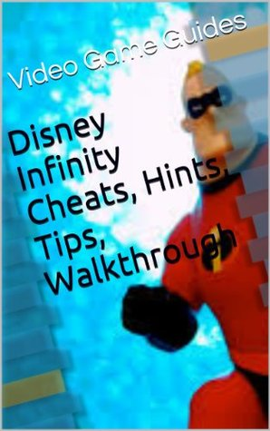 Disney Infinity Cheats, Hints, Tips, Walkthrough & More