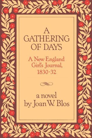 A Gathering of Days: A New England Girls Journal, 1830-1832