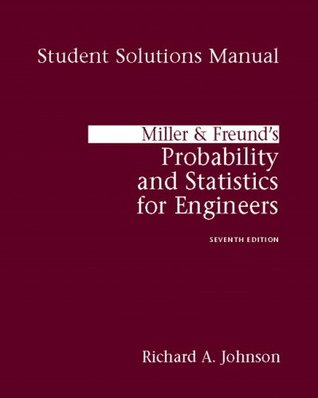 Student's Solutions Manual for Miller & Freund's Probability and Statistics for Engineers
