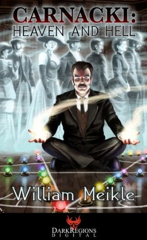 Carnacki: Heaven and Hell (Carnacki #1)
