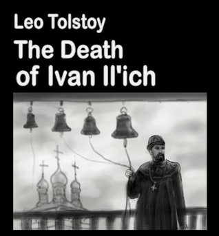 The Death of Ivan Il'ich (illustrated) (Best Illustrated Books Book 25)