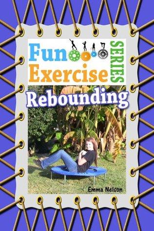 Rebounding (The Fun Exercise Series)