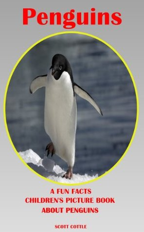 Penguins: A Fun Facts Childrens Picture Book About penguins (Fun Facts Childrens Picture Books)