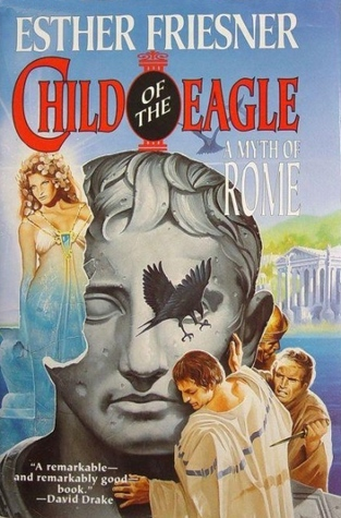 Child of the Eagle: A Myth of Rome