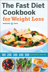 The Fast Diet Cookbook for Weight Loss: 100, 200, 300, 400, and 500 Calorie Recipes & Meal Plans