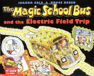 The Magic School Bus and the Electric Field Trip (The Magic School Bus, #9)