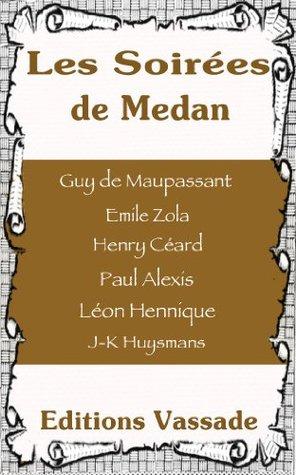 Les soirées de Médan (Zola, Maupassant, Hennique, ...)