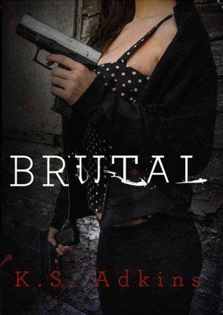 Brutal (Detroit After Dark, #1) by K.S. Adkins