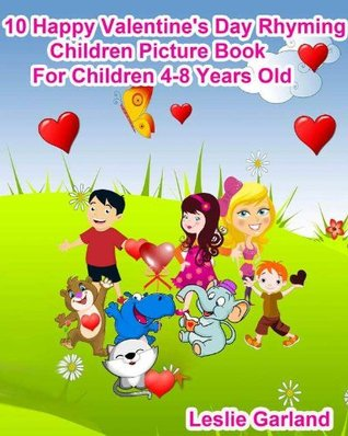 10 Valentine's Day Rhyming Children's Picture Book ( Great Bedtime and Young Readers Book) (Holiday Series)