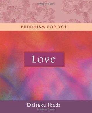 Love By Daisaku Ikeda
