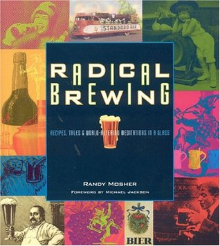 Radical Brewing by Randy Mosher