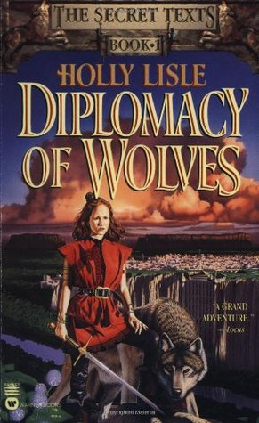 Diplomacy of Wolves(The Secret Texts 1)