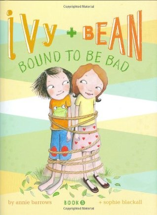 Ivy and Bean: Bound to be Bad(Ivy & Bean 5)