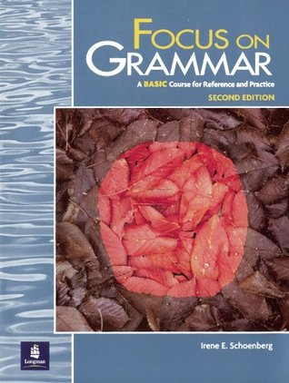 Focus on Grammar: A Basic Course for Reference and Practice, Student Book, Basic Level