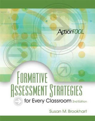 Formative Assessment Strategies For Every Classroom By Susan M