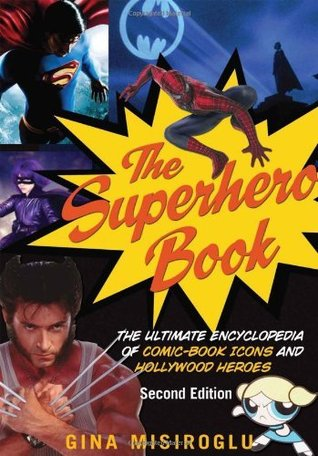the-superhero-book-the-ultimate-encyclopedia-of-comic-book-icons-and-hollywood-heroes