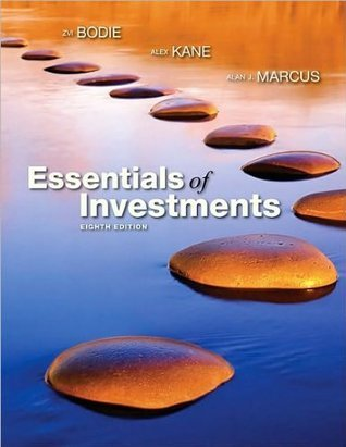 Z. Bodie's,A. Kane's, A. Marcus's 8th(eighth) edition (Essentials of Investments with S&P card (The Mcgraw-Hill/Irwin Series in Finance, Insurance, and Real Estate) [Hardcover])(2009)