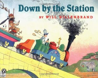 Down by the Station by Will Hillenbrand