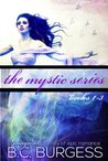 The Mystic Series Set: Books 1-3 (Mystic, #1-3)
