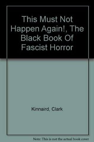 This must not happen again!: The black book of fascist horror
