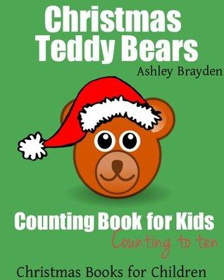 Christmas Teddy Bears: Counting Book for Kids (Christmas Books for Children)