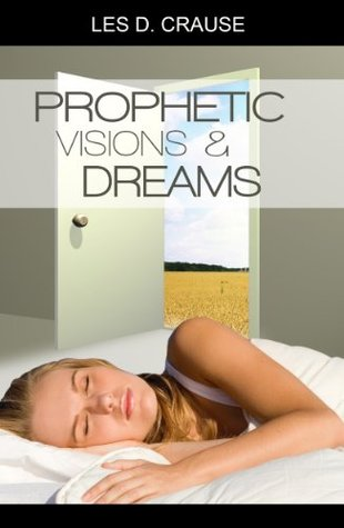 Prophetic Visions and Dreams: Interpreting Inner Revelations