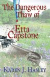 The Dangerous Thaw of Etta Capstone