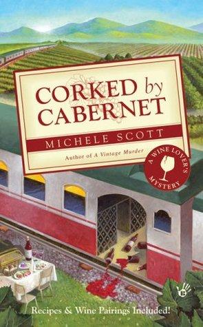 Corked by Cabernet by Michele Scott