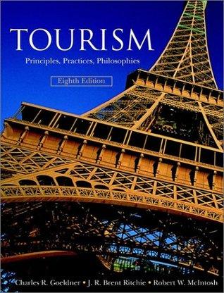 Tourism principles practices philosophies by charles r goeldner fandeluxe Gallery