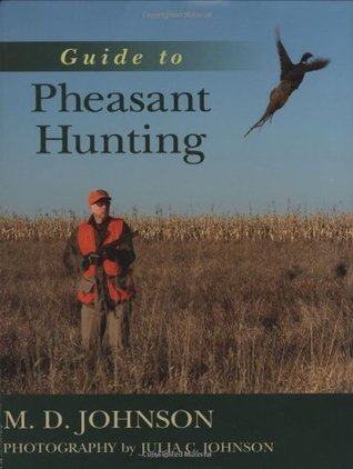 Guide to Pheasant Hunting by M.D. Johnson