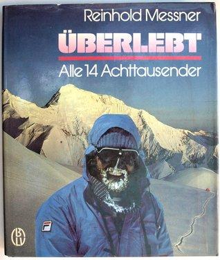 Überlebt. Alle Achttausender par Reinhold Messner