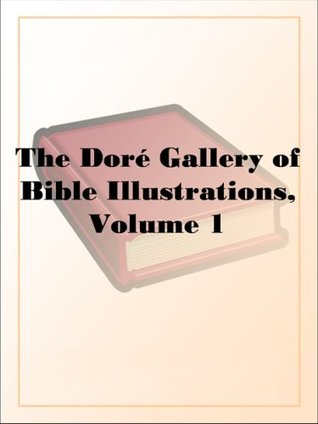 The Doré Gallery of Bible Illustrations, Volume 1