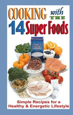 Cooking with the 14 Super Foods