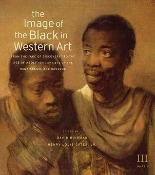 """The Image of the Black in Western Art: From the """"Age of Discovery"""" to the Age of Abolition: Artists of the Renaissance and Baroque (The Image of the Black in Western Art, Volume III, Part 1)"""