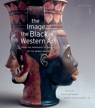 The Image of the Black in Western Art: From the Pharaohs to the Fall of the Roman Empire (The Image of the Black in Western Art, Volume I)