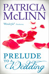 Prelude to a Wedding by Patricia McLinn