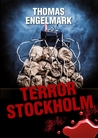 Terror Stockholm by Thomas Engelmark