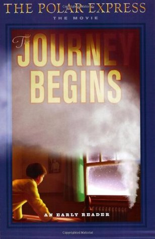 The Polar Express: The Movie: The Journey Begins: An Early Reader