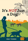It's NOT Just A Dog! by Pam Torres