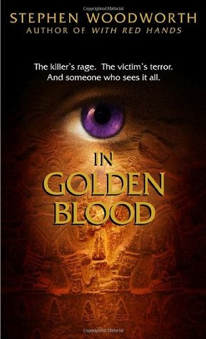 In Golden Blood by Stephen Woodworth