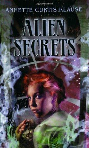 Alien Secrets by Annette Curtis Klause