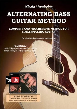 ALTERNATING BASS GUITAR METHOD (Fingerpicking lessons complete with Video Examples): 2nd Edition