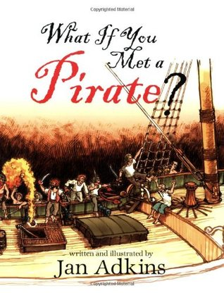 What If You Met A Pirate? by Jan Adkins